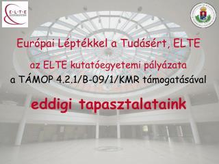Európai Léptékkel a Tudásért, ELTE
