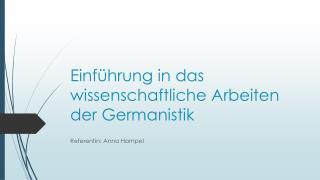 Einf�hrung in das wissenschaftliche Arbeiten der Germanistik