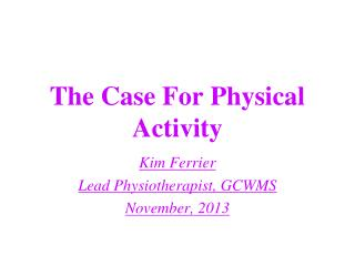 The Case For Physical Activity