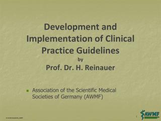 Development  and  Implementation  of  Clinical Practice Guidelines by Prof. Dr. H.  Reinauer