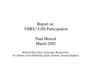 Report on  VIIRS / CrIS Participation Paul Menzel March 2002