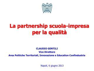 CLAUDIO GENTILI Vice Direttore Area Politiche Territoriali, Innovazione e Education Confindustria