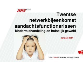 Twentse  netwerkbijeenkomst  aandachtsfunctionarissen  kindermishandeling en huiselijk geweld