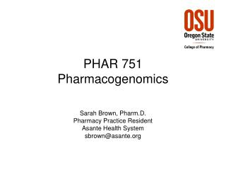 PHAR 751  Pharmacogenomics