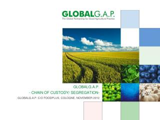 GLOBALG.A.P. c/o  Foodplus ,  cologne , November 2012