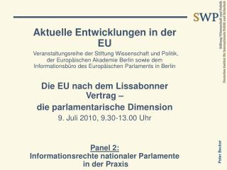 Aktuelle Entwicklungen in der EU Veranstaltungsreihe der Stiftung Wissenschaft und Politik,