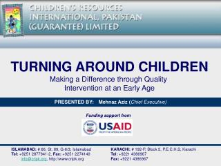 TURNING AROUND CHILDREN Making a Difference through Quality  Intervention at an Early Age