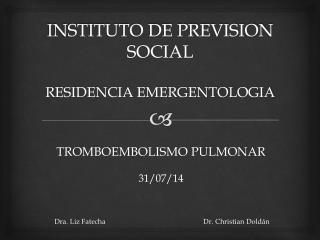 INSTITUTO DE PREVISION SOCIAL RESIDENCIA EMERGENTOLOGIA