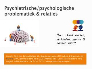 Psychiatrische/psychologische problematiek & relaties