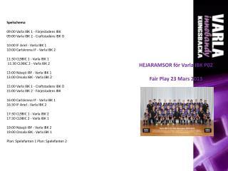HEJARAMSOR för Varla IBK P02 Fair Play 23 Mars 2013