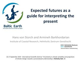 Expected futures as a guide for interpreting the present