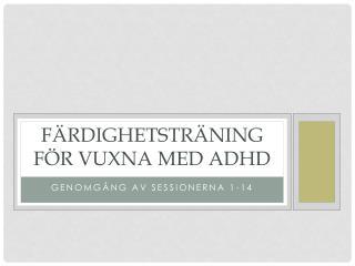 Färdighetsträning för vuxna med ADHD