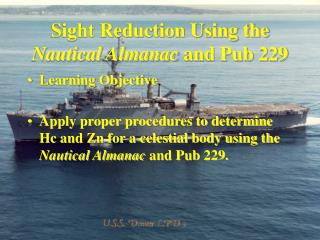 Sight Reduction Using the  Nautical Almanac  and Pub 229