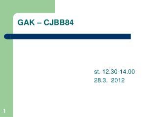 GAK – CJBB84