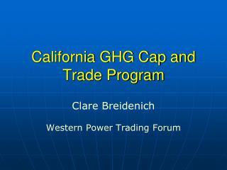 California GHG Cap and Trade Program
