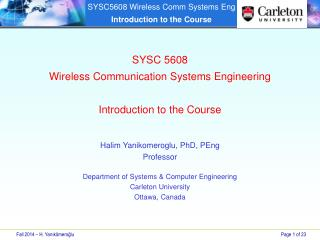 SYSC  5608 Wireless Communication Systems Engineering Introduction to the Course