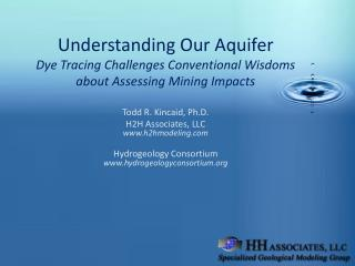Understanding Our Aquifer Dye Tracing Challenges Conventional Wisdoms  about Assessing Mining Impacts