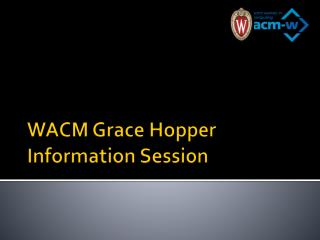 WACM Grace Hopper Information Session