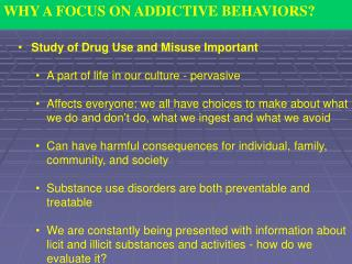 WHY A FOCUS ON ADDICTIVE BEHAVIORS?