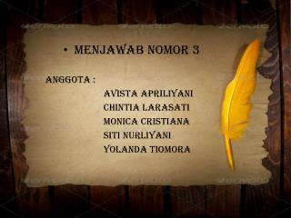 Menjawab nomor  3  Anggota  :  Avista Apriliyani Chintia Larasati Monica Cristiana Siti Nurliyani