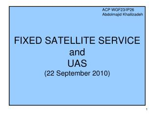 FIXED SATELLITE SERVICE  and UAS (22 September 2010)