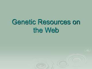Genetic Resources on the Web
