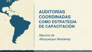 AUDITOR�AS  COORDINADAS  COMO ESTRATEGIA DE CAPACITACI�N