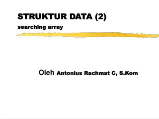 STRUKTUR DATA 2 searching array
