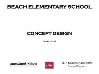 BEACH ELEMENTARY SCHOOL CONCEPT DESIGN October 24, 2007