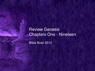 Review Genesis Chapters One - Nineteen