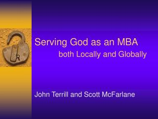 Serving God as an MBA both Locally and Globally