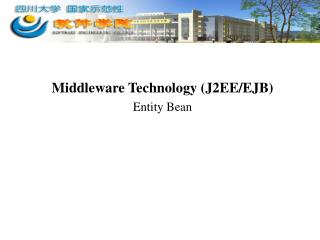 Middleware Technology (J2EE/EJB) Entity Bean