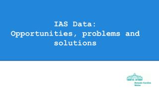 IAS Data: Opportunities, problems and solutions