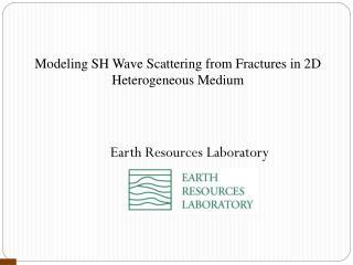 Modeling SH Wave Scattering from Fractures in 2D Heterogeneous Medium