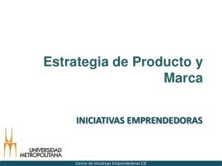 Estrategia de Producto y Marca