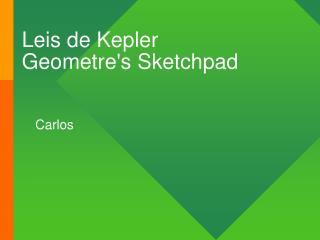 Leis de Kepler  Geometre's Sketchpad