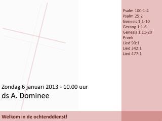 Zondag 6 januari  2013  - 10.00  uur