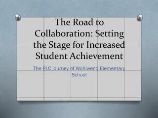 The Road to Collaboration: Setting the Stage for Increased Student Achievement
