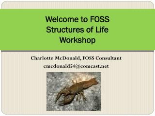 Welcome to FOSS  Structures of Life Workshop
