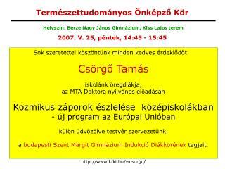 Helyszín: Berze Nagy János Gimnázium, Kiss Lajos terem
