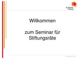 Willkommen zum Seminar für Stiftungsräte