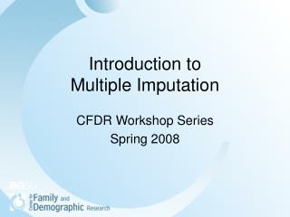 Introduction to  Multiple Imputation