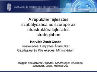A repülőtér fejlesztés szabályozása és szerepe az infrastruktúrafejlesztési stratégiában