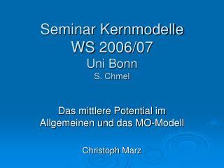 Seminar Kernmodelle WS 2006/07 Uni Bonn S. Chmel