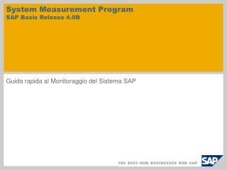 System Measurement Program  SAP Basis Release 4.0B
