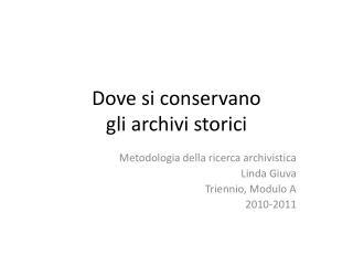 Dove si conservano  gli archivi storici