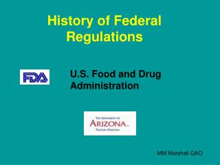 History of Federal Regulations 		U.S. Food and Drug 			Administration