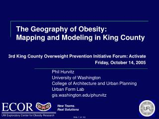 The Geography of Obesity:  Mapping and Modeling in King County