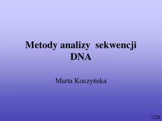 Metody analizy  sekwencji DNA