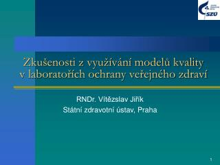 Zkušenosti z využívání modelů kvality  v laboratořích ochrany veřejného zdraví